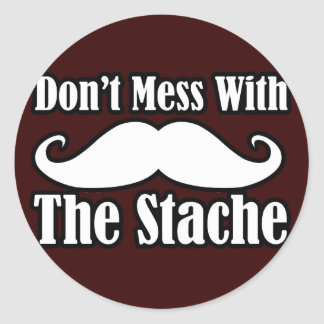 Don't Mess with the Mustache Classic Round Sticker