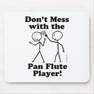 Don't Mess With The Pan Flute Player Mouse Pads
