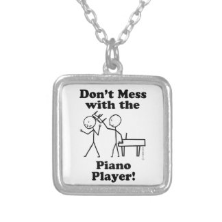 Don't Mess With The Piano Player Custom Jewelry