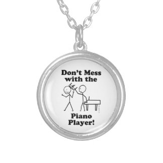 Don't Mess With The Piano Player Round Pendant Necklace