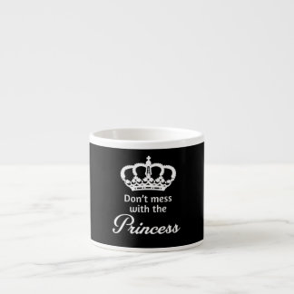 Don't Mess with the Princess Espresso Mugs