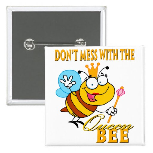 dont mess with the queen bee button