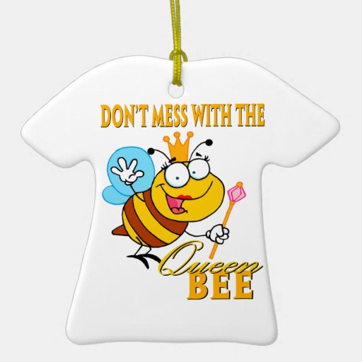 dont mess with the queen bee ceramic ornament