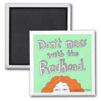 Don't Mess With the Redhead. 2 Inch Square Magnet