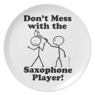 Don't Mess With The Saxophone Player Party Plate