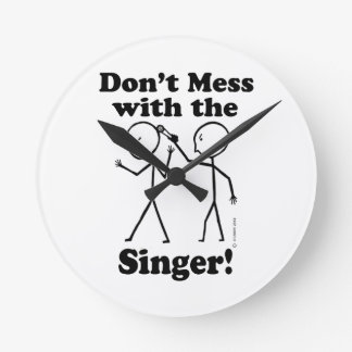 Don't Mess With The Singer Round Clocks