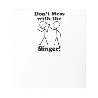 Don't Mess With The Singer Memo Pads