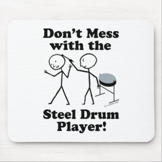 Don't Mess With The Steel Drum Player Mouse Pad