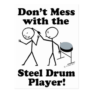 Don't Mess With The Steel Drum Player Postcard