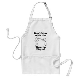 Don't Mess With The Theorbo Player Adult Apron