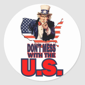 Don't Mess with the U.S. Round Stickers