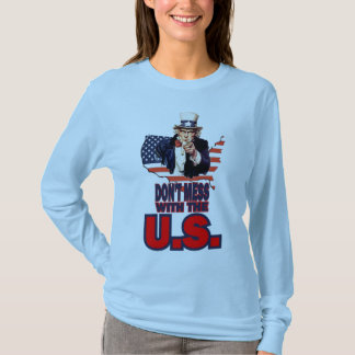 Don't Mess with the U.S. T-Shirt