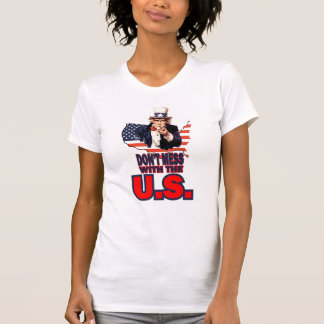 Don't Mess with the U.S. Tshirts