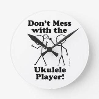 Don't Mess With The Ukulele Player Round Wallclocks