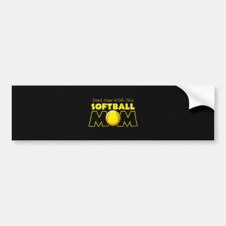 Don't Mess With This Softball Mom copy.png Bumper Sticker