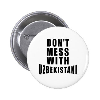 Don't Mess With UZBEKISTANI 2 Inch Round Button