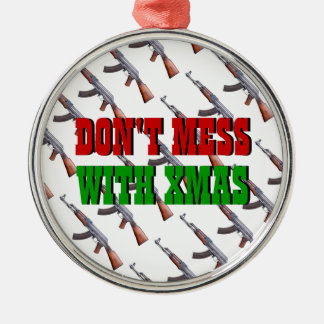Don't Mess With Xmas AK47 Christmas Ornament