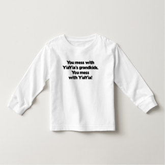 Don't Mess with YiaYia's Grandkids Toddler T-shirt