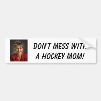 Don't mess witha Hockey Mom! Car Bumper Sticker