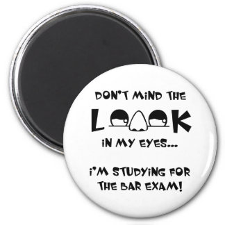 Don't mind the look...bar exam 2 inch round magnet