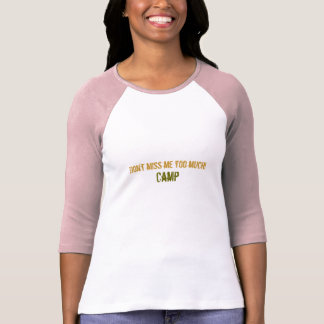 Don't miss me too much! Long-Sleeved Camp T-shirt