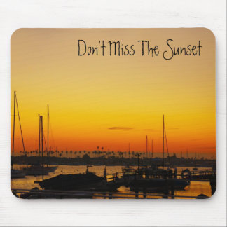 Don't Miss The Sunset Mousepad
