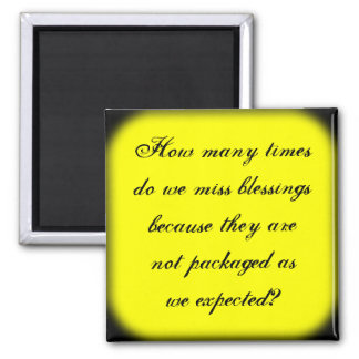 Don't miss unexpected blessings 2 inch square magnet