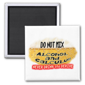 DON'T MIX ALCOLHOL & CALCULUS  NO DRINK AND DERIVE 2 INCH SQUARE MAGNET