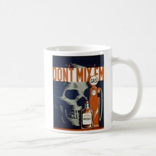 Don't Mix 'em - 1936 Coffee Mug