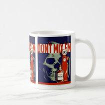 Don't Mix 'Em Coffee Mug