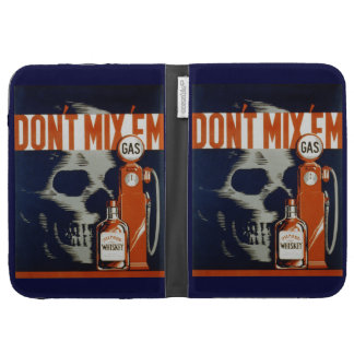 Don't Mix Em-Don't Drink and Drive Kindle Cases