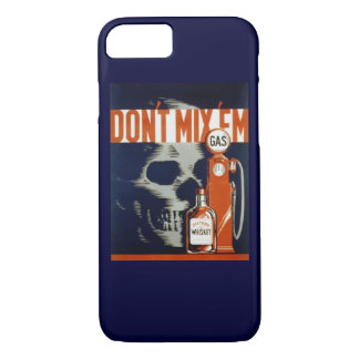 Don't Mix Em-Don't Drink and Drive iPhone 8/7 Case