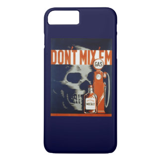 Don't Mix Em-Don't Drink and Drive iPhone 8 Plus/7 Plus Case