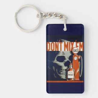 Don't Mix Em-Don't Drink and Drive Keychain