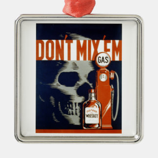 Don't Mix Em-Don't Drink and Drive Metal Ornament