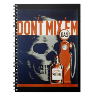 Don't Mix Em-Don't Drink and Drive Notebook