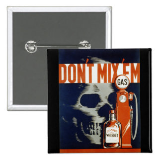 Don't Mix Em-Don't Drink and Drive Pinback Button