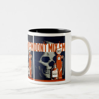 Don't Mix Em-Don't Drink and Drive Two-Tone Coffee Mug