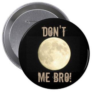 Don't Moon Me Bro Flair Button