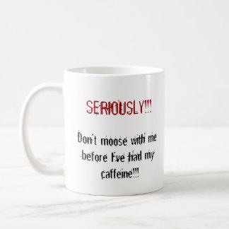Don't moose with me coffee mug