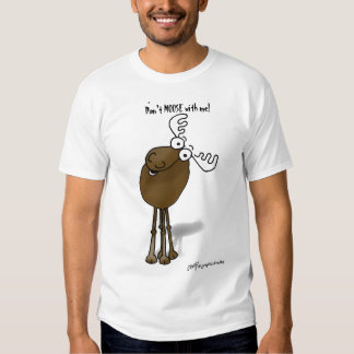 Don't MOOSE with me! T-shirt