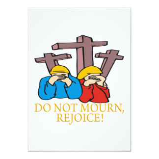 Dont Mourn Rejoice Card