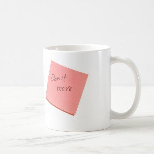 Don't move 3 coffee mug