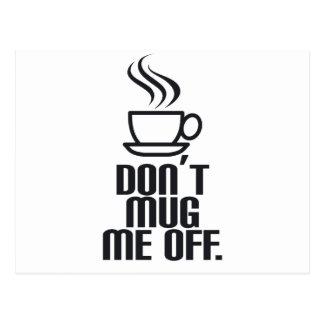 Don't Mug Me Off Postcard