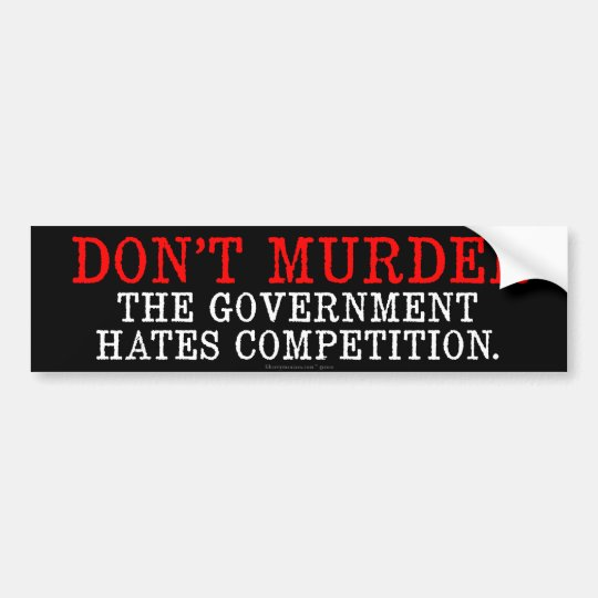 Don't Murder Bumper Sticker
