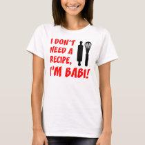 Don't Need A Recipe Babi Czech Grandma T-Shirt