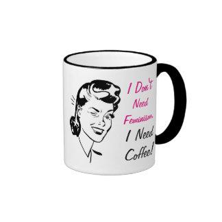 Don't Need Feminism Need Coffee Funny Antifeminism Ringer Coffee Mug