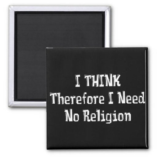 Don't Need Religion 2 Inch Square Magnet