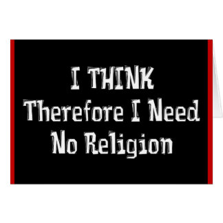 Don't Need Religion Greeting Card