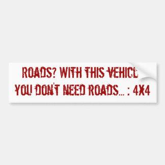 Don't need roads car bumper sticker